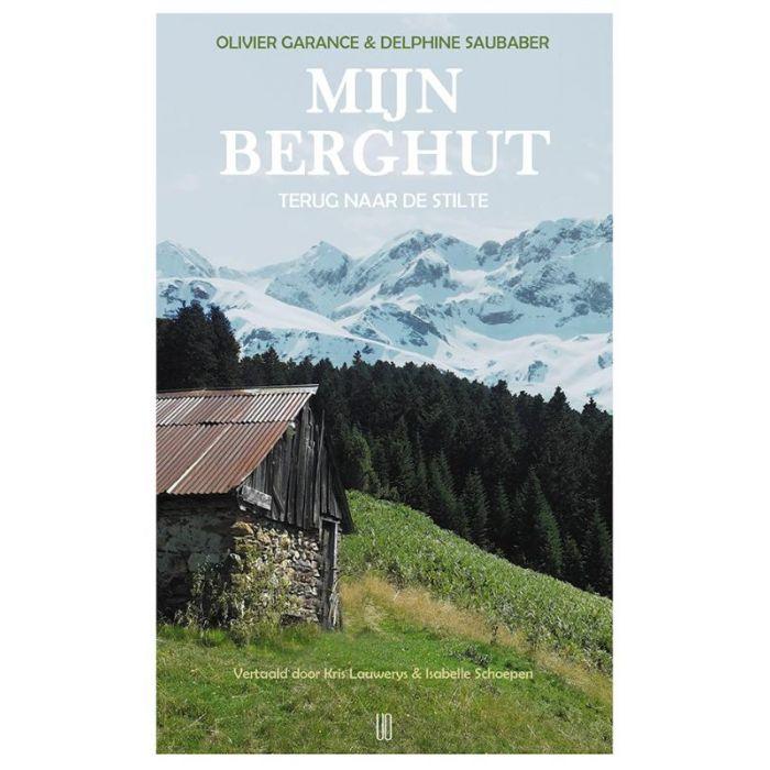 Mijn Berghut | Olivier Garance 9789492068392 Olivier Garance NBC - Oevers   Reisverhalen Pyreneeën en Baskenland