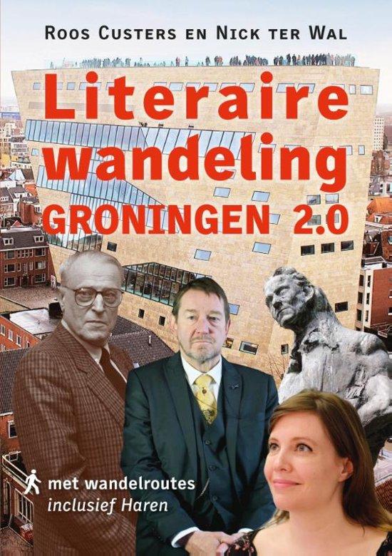 Literaire wandeling Groningen | Roos Custers en Nick ter Wal 9789493170230 Roos Custers en Nick ter Wal Kleine Uil   Wandelgidsen Groningen