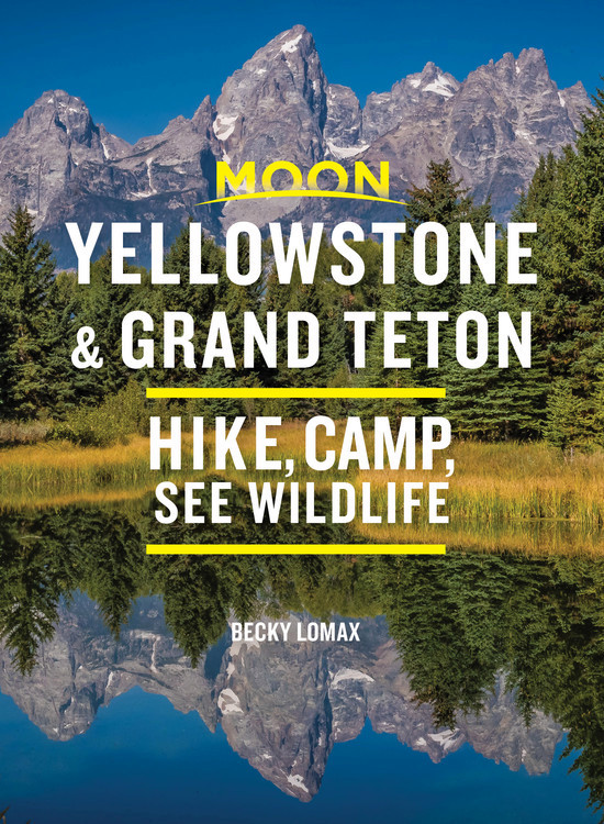 Moon Handbook Yellowstone & Grand Teton | reisgids 9781640498198  Moon   Reisgidsen Washington, Oregon, Idaho, Wyoming, Montana