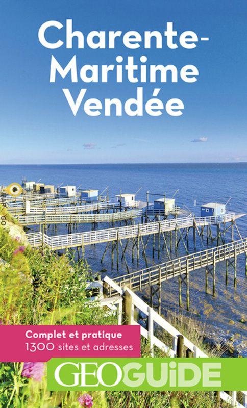 Charente-Maritime, Vendée | Géoguide reisgids 9782742460250  Géoguide   Reisgidsen Vendée, Charente