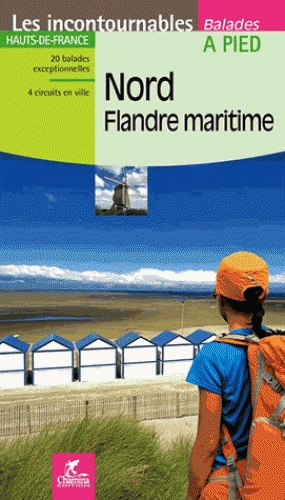Nord- Flandre Maritime | wandelgids 9782844664433  Chamina Topoguides  Wandelgidsen Picardie, Nord