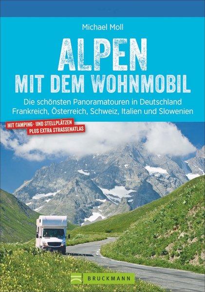 Alpen mit dem Wohnmobil | campergids 9783734316975  Bruckmann   Op reis met je camper, Reisgidsen Zwitserland en Oostenrijk (en Alpen als geheel)