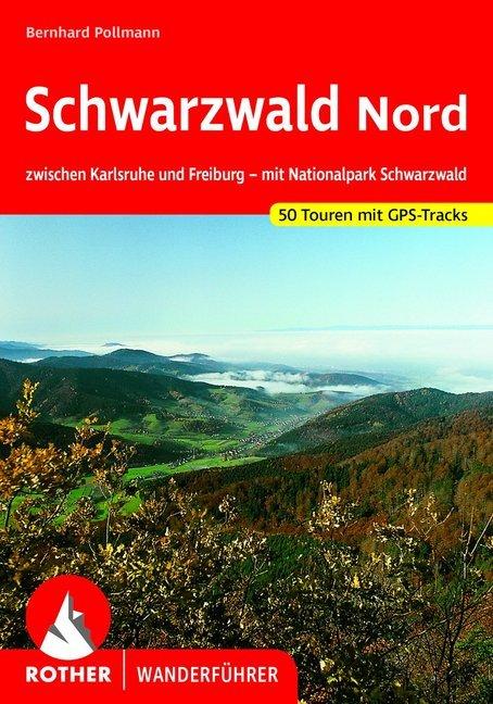 Rother wandelgids Schwarzwald Nord | Rother Wanderführer 9783763340316  Bergverlag Rother RWG  Wandelgidsen Zwarte Woud