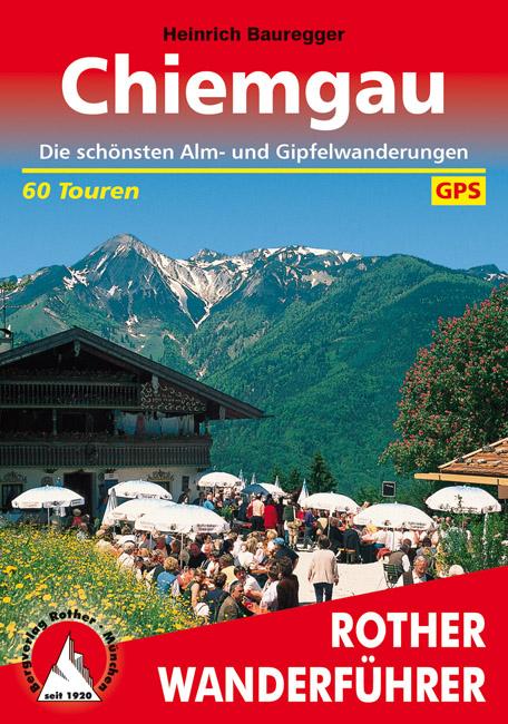 Chiemgau | Rother Wanderführer (wandelgids) 9783763341092  Bergverlag Rother RWG  Wandelgidsen Beierse Alpen
