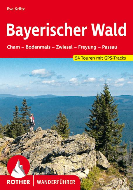 wandelgids Bayerischer Wald Rother Wanderführer Beierse Woud 9783763342259  Bergverlag Rother RWG  Wandelgidsen Beierse Woud, Regensburg, Passau
