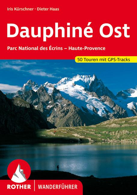 Rother wandelgids Dauphiné Ost | Rother Wanderführer 9783763343201 Iris Kürschner Bergverlag Rother RWG  Wandelgidsen Franse Alpen: zuid