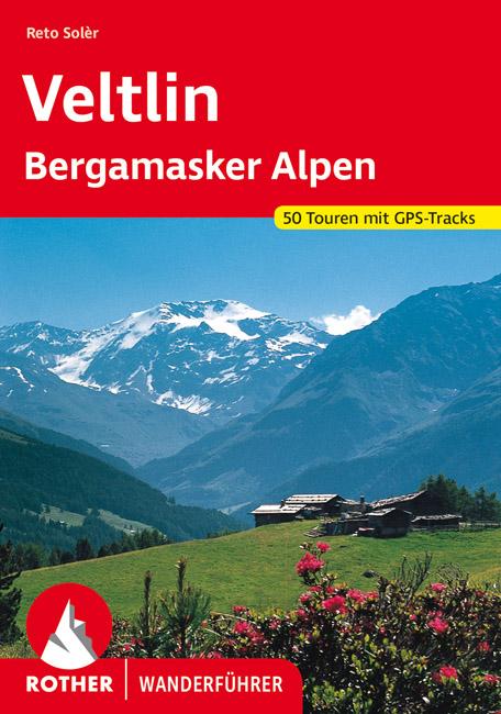 Veltlin | Rother Wanderführer (wandelgids) 9783763343737  Bergverlag Rother RWG  Wandelgidsen Milaan, Lombardije, Italiaanse Meren