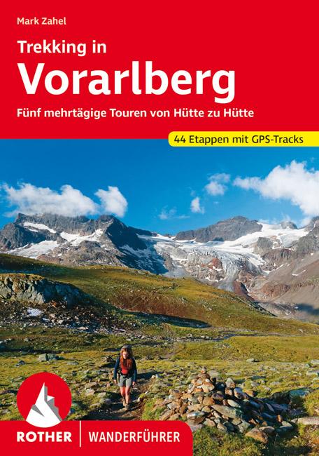 Trekking in Vorarlberg | Rother Wanderführer (wandelgids) 9783763345557  Bergverlag Rother RWG  Meerdaagse wandelroutes, Wandelgidsen Tirol & Vorarlberg