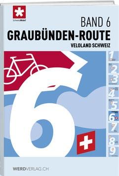 Band 6  Graubünden-Route 9783859328563  Werd Verlag Veloland Schweiz  Fietsgidsen, Meerdaagse fietsvakanties Graubünden, Tessin
