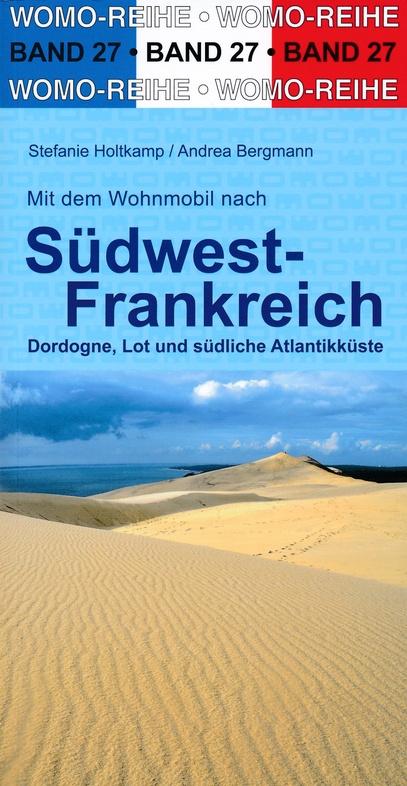 Mit dem Wohnmobil nach Südwest-Frankreich 9783869032764  Womo   Op reis met je camper, Reisgidsen Zuidwest-Frankrijk