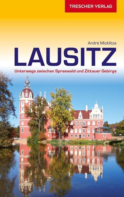 Lausitz | Duitstalige reisgids 9783897944947  Trescher Verlag   Reisgidsen Erzgebirge, Elbsandsteingebirge, Lausitz