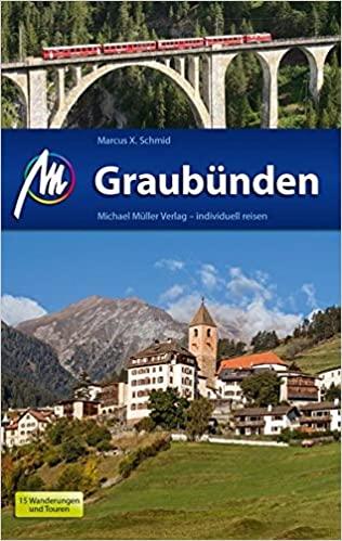 Graubünden | reisgids 9783956540226 Schmid Michael Müller Verlag   Reisgidsen Graubünden, Tessin