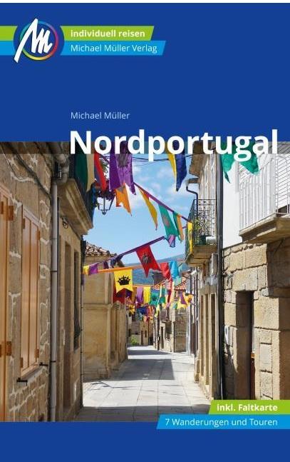 Nordportugal | reisgids Noord-Portugal 9783956547331  Michael Müller Verlag   Reisgidsen Noord en Midden-Portugal, Lissabon