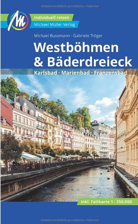 Westböhmen + Bäderdreieck | reisgids West-Bohemen 9783956547614  Michael Müller Verlag   Reisgidsen Tsjechië