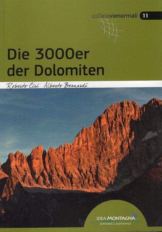 Die 3000er der Dolomiten 9788885468399 Roberto Ciri, Alberto Bernardi Idea Montagna   Klimmen-bergsport, Wandelgidsen Zuid-Tirol, Dolomieten