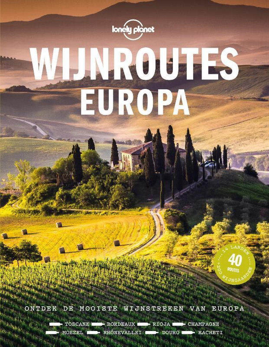 Lonely Planet: Wijnroutes 9789021574547  Kosmos   Culinaire reisgidsen, Wijnreisgidsen Wereld als geheel