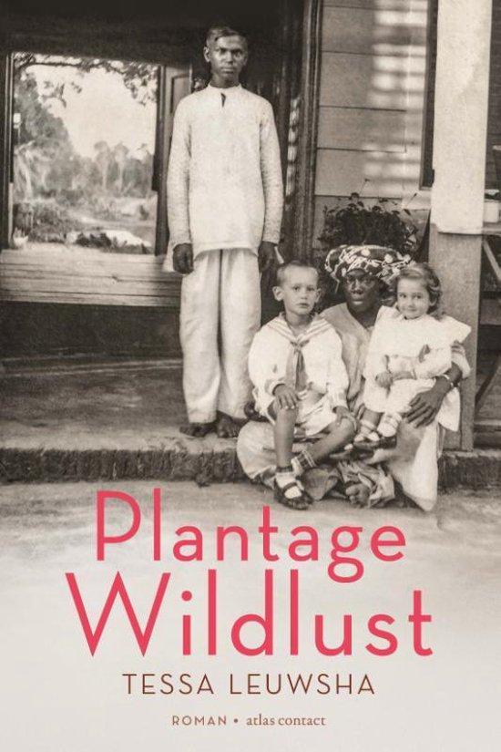Plantage Wildlust | Tessa Leuwsha 9789025458942 Tessa Leuwsha Atlas-Contact   Reisverhalen Suriname, Frans en Brits Guyana