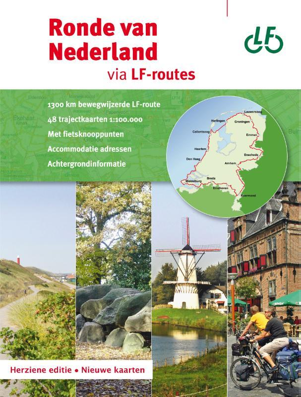 Ronde van Nederland via LF-routes 9789072930712  Buijten & Schipperheijn Landelijk Fietsplatform  Fietsgidsen, Meerdaagse fietsvakanties Nederland