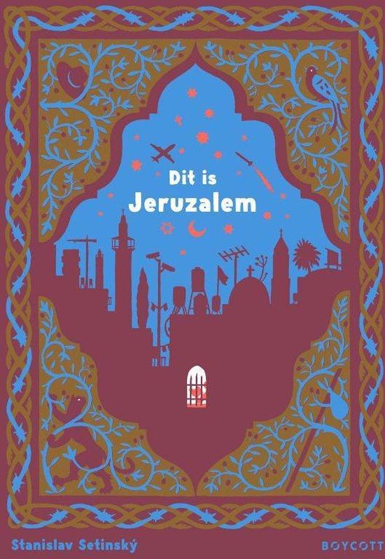 Dit is Jeruzalem | Stanislav Setínský 9789492986191 Stanislav Setínský Boycott Books   Kinderboeken, Landeninformatie Israël, Palestina