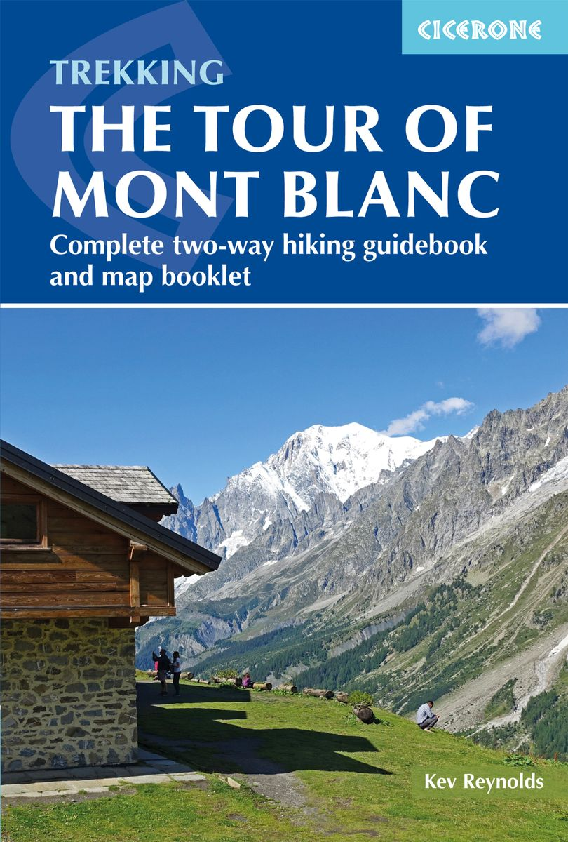 Trekking the Tour of Mont Blanc | wandelgids Tour du Mont-Blanc 9781786310620 Kev Reynolds Cicerone Press   Meerdaagse wandelroutes, Wandelgidsen Franse Alpen: noord
