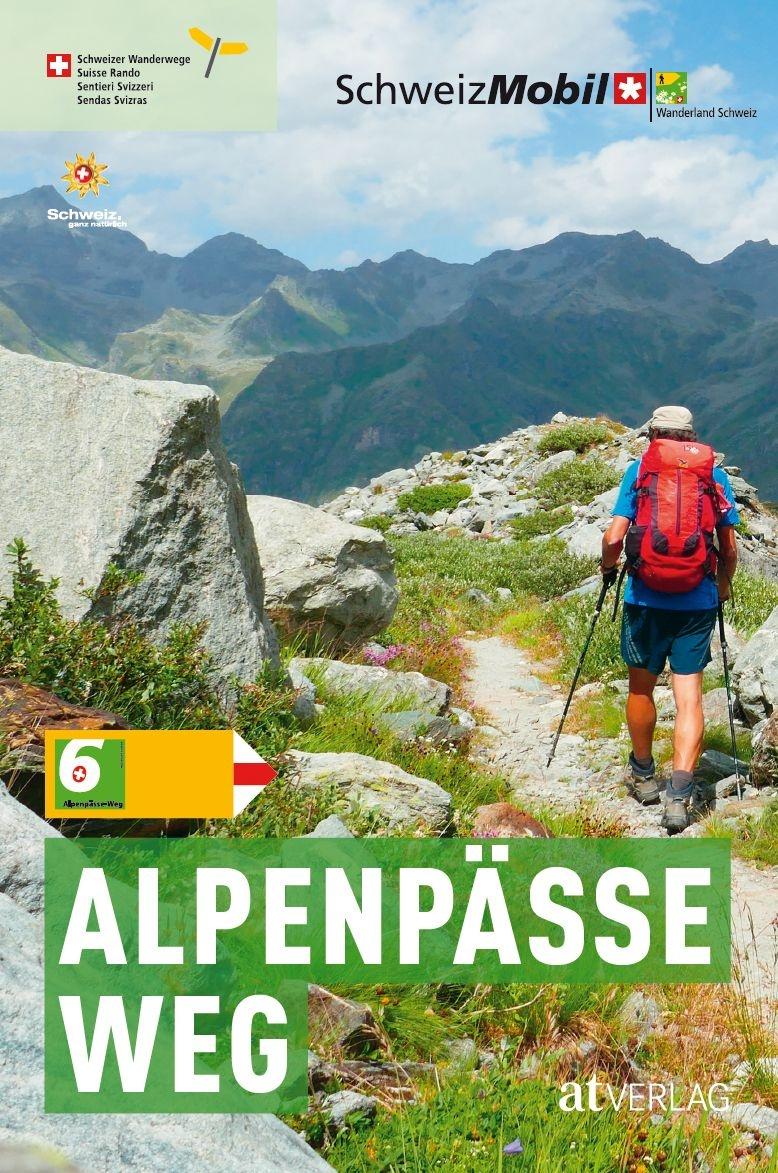 Band 6: Alpenpässe-Weg | wandelgids 9783039020041 Von David Coulin, Ludwig Weh, Philipp Bachmann AT-Verlag Wanderland Schweiz  Wandelgidsen Zwitserland