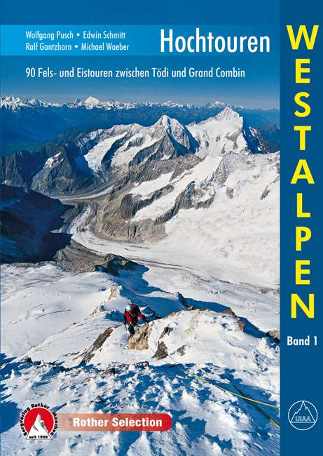 Hochtouren Westalpen, Band 1 | Rother Selection 9783763330287  Bergverlag Rother Rother Selection  Klimmen-bergsport Wallis