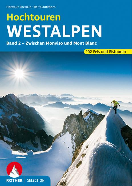 Hochtouren Westalpen, Band 2 | Rother Selection 9783763331604  Bergverlag Rother Rother Selection  Klimmen-bergsport Aosta, Gran Paradiso, Franse Alpen: noord