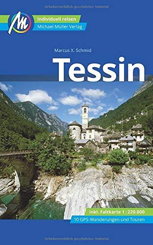 Tessin | reisgids Ticino 9783956547546  Michael Müller Verlag   Reisgidsen Tessin, Ticino