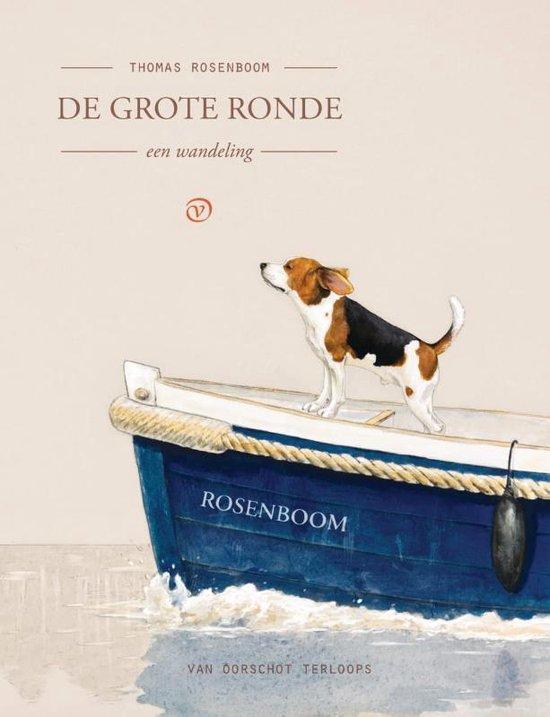De grote ronde | Thomas Rosenboom 9789028220027 Thomas Rosenboom Van Oirschot Terloops  Reisverhalen Amsterdam