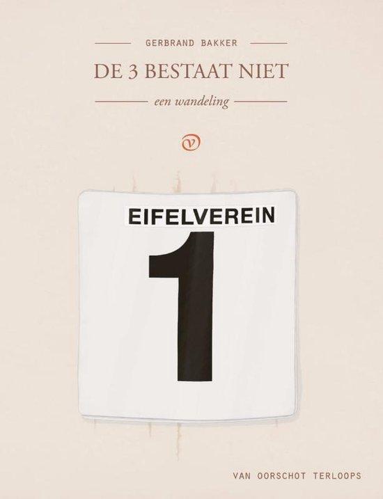 De 3 bestaat niet | Gerbrand Bakker 9789028220058 Gerbrand Bakker Van Oirschot Terloops  Reisverhalen, Wandelgidsen Eifel