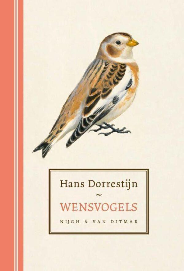 Wensvogels   Hans Dorrestijn 9789038809274  Nijgh & Van Ditmar   Natuurgidsen, Vogelboeken Nederland