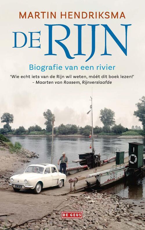 De Rijn | Martin Hendriksma 9789044542820 Martin Hendriksma De Geus   Historische reisgidsen, Landeninformatie Europa
