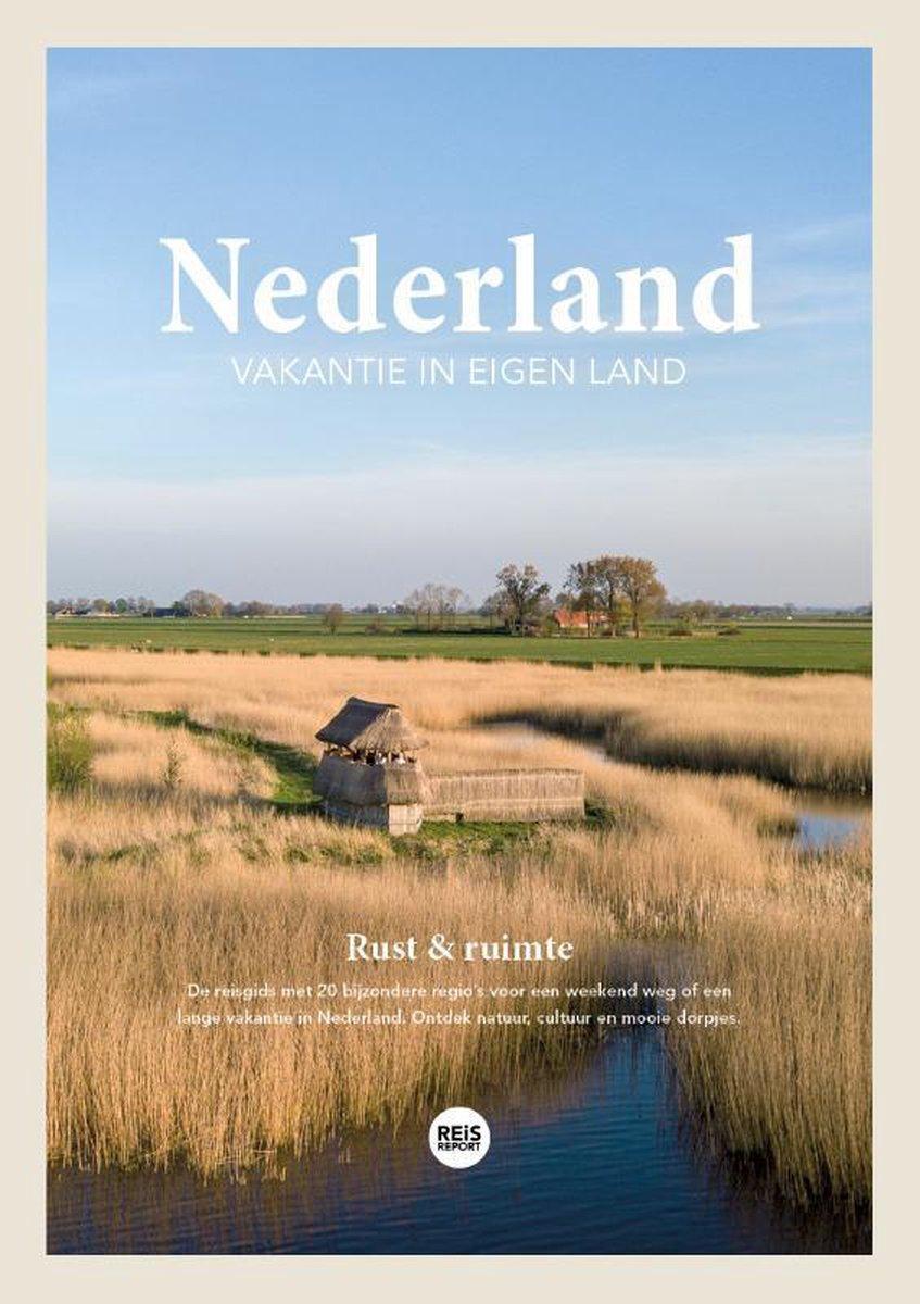 Nederland - Vakantie in eigen land | reisgids 9789083042756 Marlou Jacobs REiSREPORT   Reisgidsen Nederland
