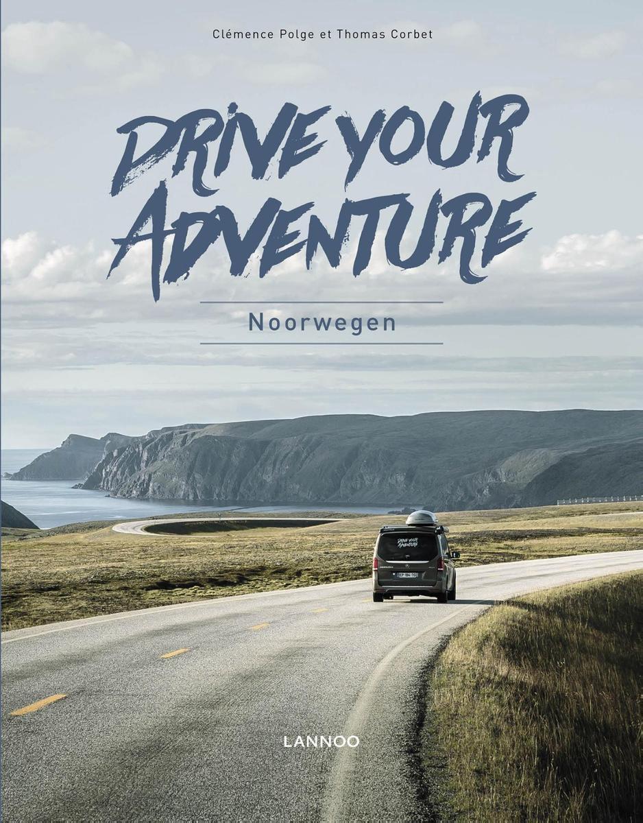 Noorwegen Drive Your Adventure 9789401467001  Lannoo Drive Your Adventure  Geen categorie Noorwegen