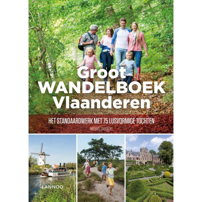 Groot Wandelboek Vlaanderen 9789401469562 Michael Cassaert Lannoo Dicht-bij-huis-gids  Wandelgidsen Vlaanderen & Brussel