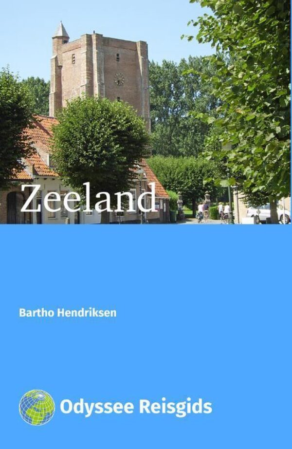 Zeeland   reisgids 9789461231253  Odyssee   Reisgidsen Zeeland