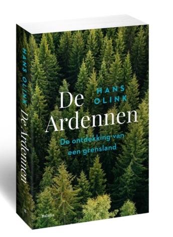 De Ardennen | Hans Olink 9789463820752 Hans Olink Balans   Historische reisgidsen, Landeninformatie Wallonië (Ardennen)