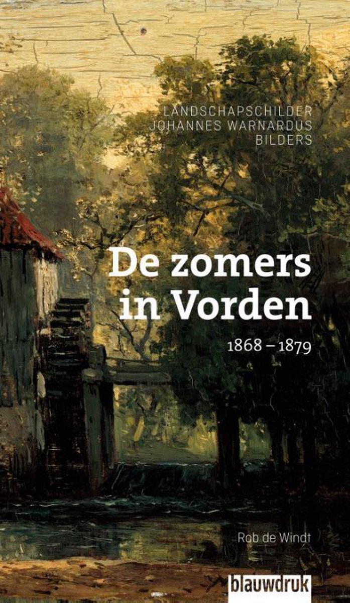De Zomers in Vorden | 1868 - 1879 9789492474254 Rob de Windt Blauwdruk   Historische reisgidsen, Landeninformatie Gelderse IJssel en Achterhoek