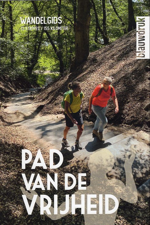 Pad van de Vrijheid | wandelgids 9789492474315 Harry Harsema, Wim Huijser, et.al. Blauwdruk   Meerdaagse wandelroutes, Wandelgidsen Arnhem en de Veluwe