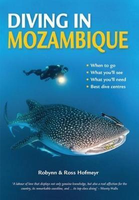 Scuba Diving in Mozambique 9781775845256  Penguin   Duik sportgidsen Angola, Zimbabwe, Zambia, Mozambique, Malawi