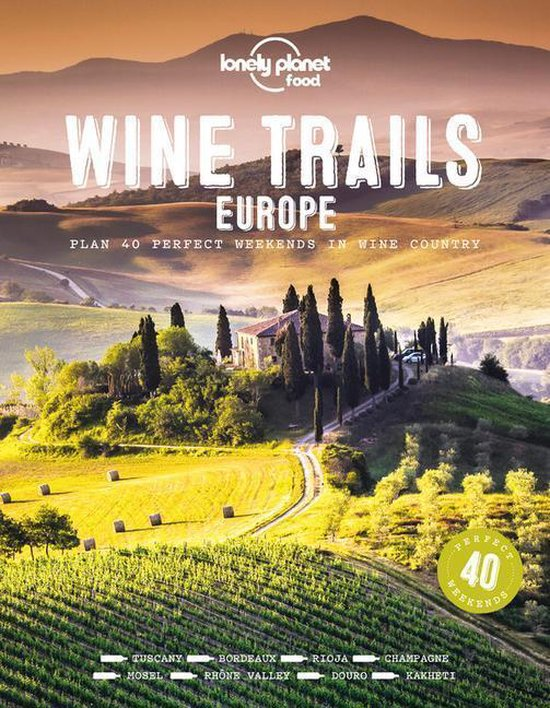 Wine Trails Europe | Lonely Planet 9781788689465  Lonely Planet   Reisgidsen, Wijnreisgidsen Europa