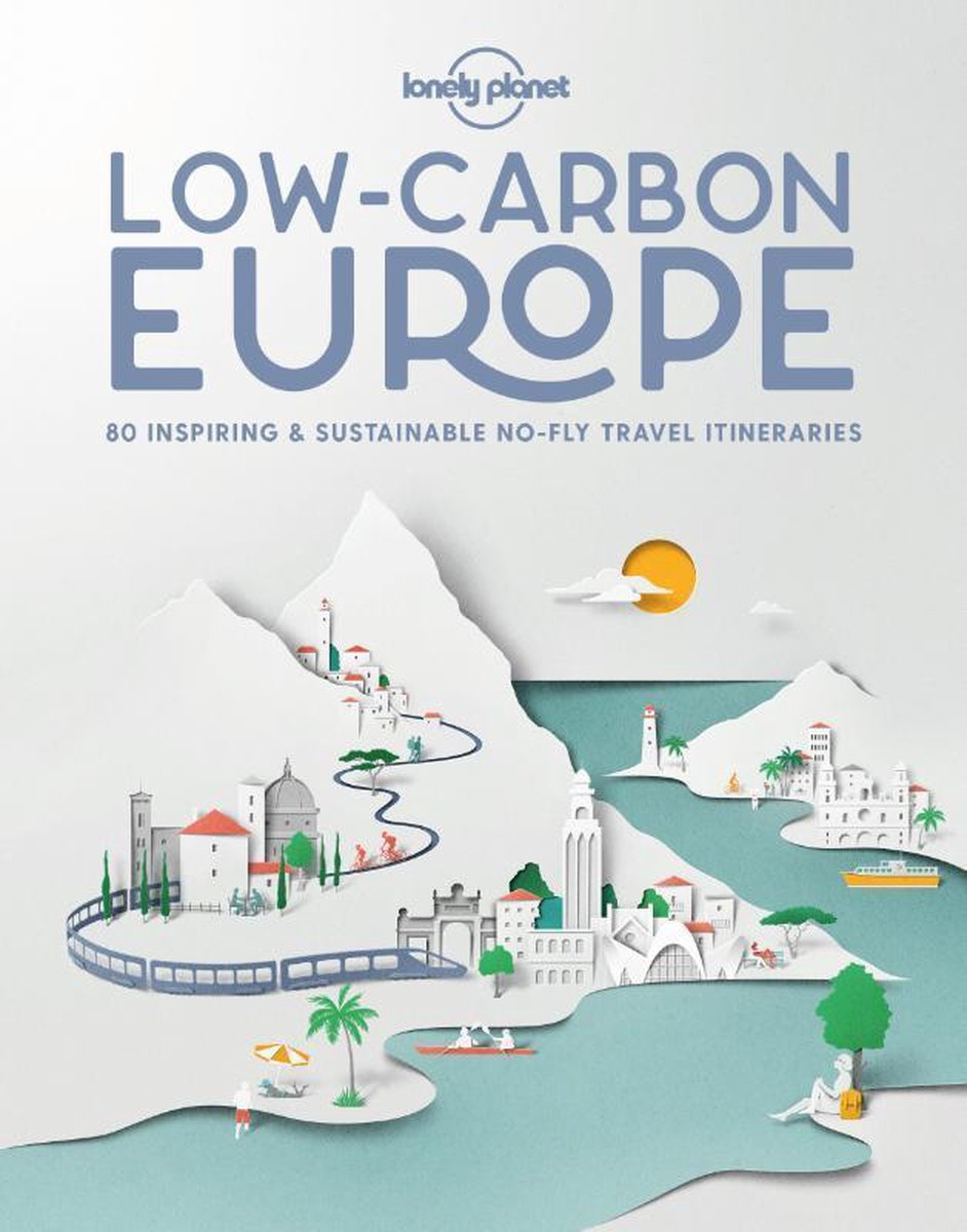Low Carbon | Lonely Planet 9781838691080  Lonely Planet   Reisgidsen Europa