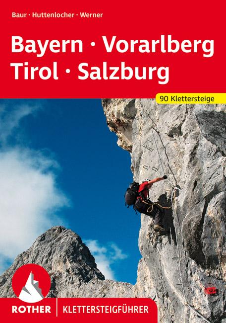 Klettersteige - Bayern,Vorarlberg,Tirol,Salzburg 9783763330942  Bergverlag Rother Wanderfhr. Spezial  Wandelgidsen Tirol & Vorarlberg