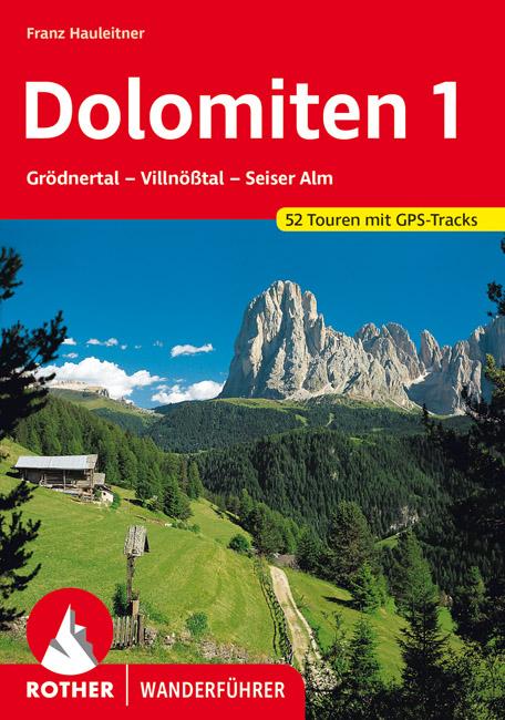 Rother wandelgids Dolomiten 1 | Rother Wanderführer 9783763342488  Bergverlag Rother RWG  Wandelgidsen Zuid-Tirol, Dolomieten