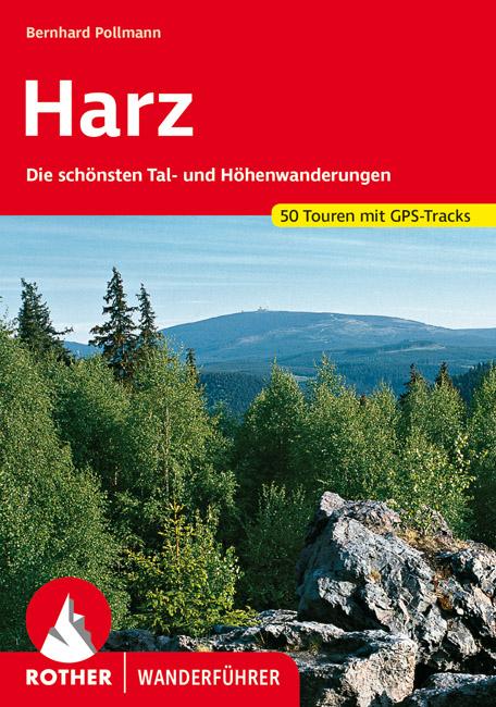 Rother wandelgids Harz | Rother Wanderführer 9783763342570  Bergverlag Rother RWG  Wandelgidsen Harz