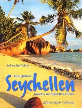 Naturführer Seychellen 9783924044541  Tecklenburg Reiseführer Natur  Natuurgidsen Seychellen, Reunion, Comoren, Mauritius