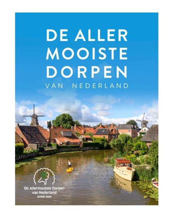 De Allermooiste Dorpen van Nederland 9789018047672  ANWB   Fotoboeken, Reisgidsen Nederland