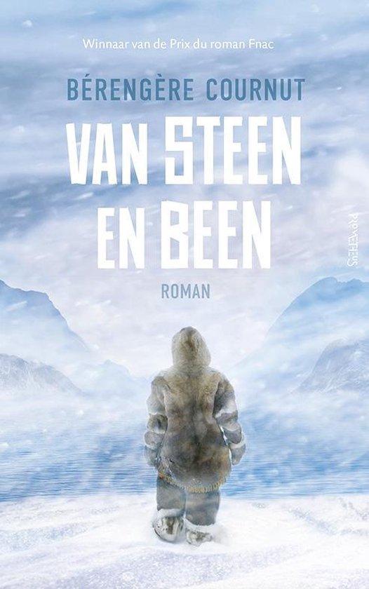 Van Steen en Been | roman van Bérengère Cournut 9789044644951 Bérengère Cournut Prometheus   Reisverhalen Canada