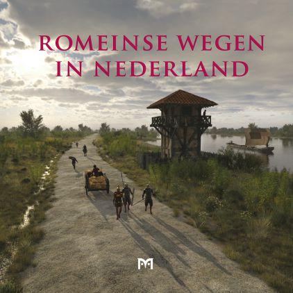 Romeinse wegen in Nederland 9789053454190 Paul van der Heijden (red.)| Matrijs   Historische reisgidsen, Landeninformatie Nederland