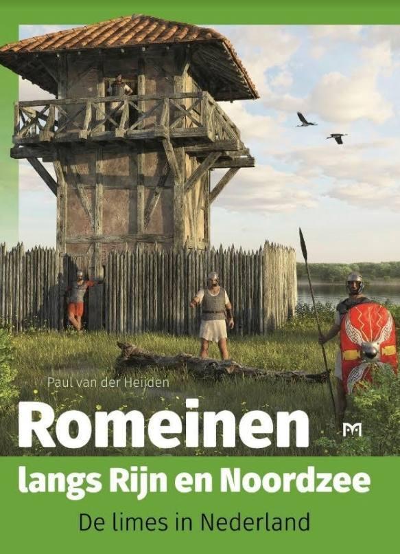 Romeinen langs Rijn en Noordzee 9789053455616  Matrijs   Historische reisgidsen, Landeninformatie Nederland